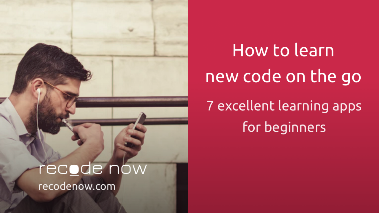 How to Learn New Code on the Go – 7 Excellent Apps for Beginners